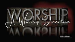 A Worship Direction