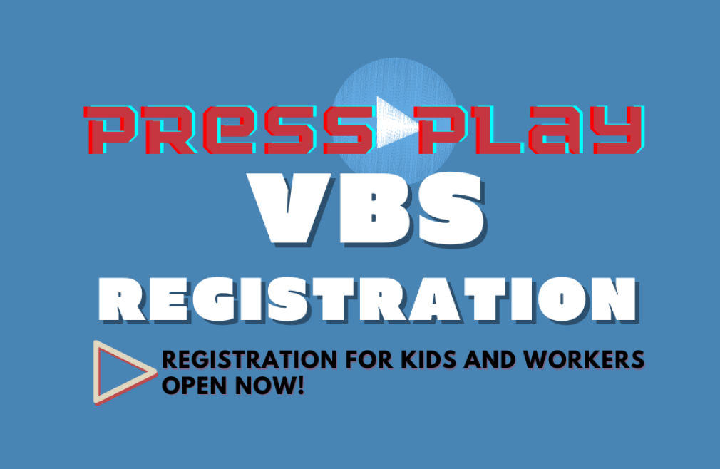 VBS Kids and Volunteer Registration